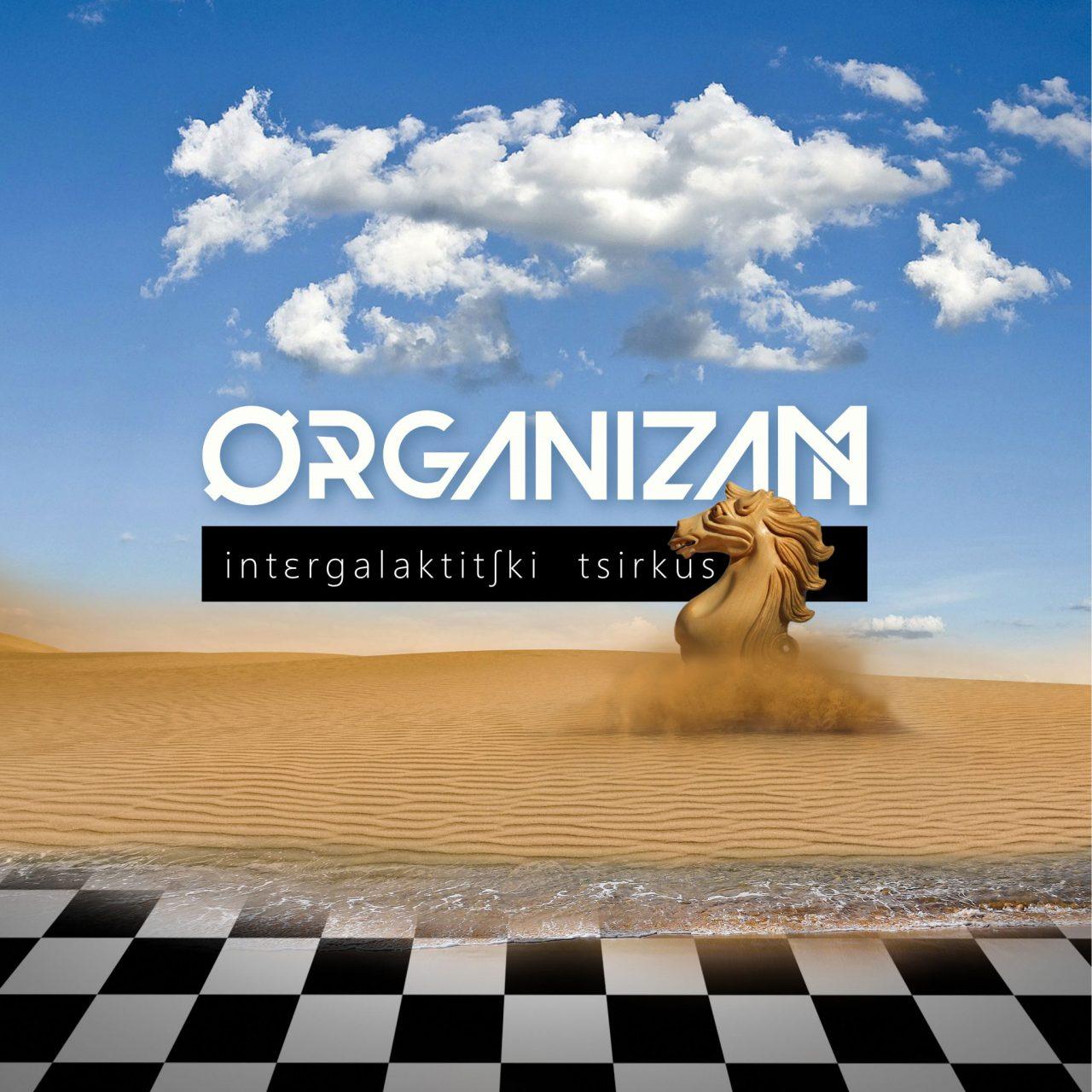 Organizam – Intergalaktički cirkus