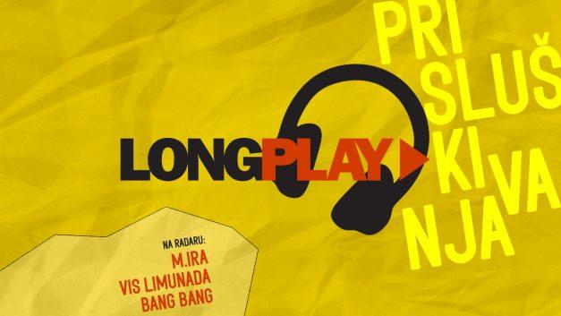 Long Play prisluškivanja: M.ira, VIS Limunada, Bang Bang