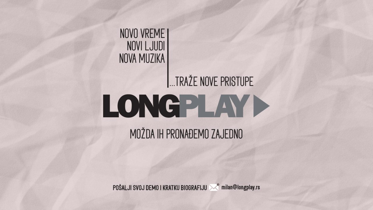 Long Play osluškuje nove izvođače!