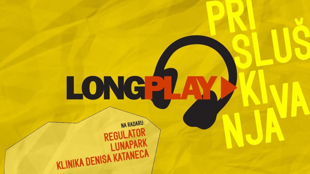 Long Play prisluškivanja: Regulator, Lunapark, Klinika Denisa Kataneca