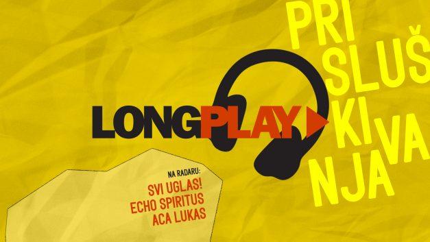 Long Play prisluškivanja: Svi UGLAS!, Echo Spiritus, Aca Lukas