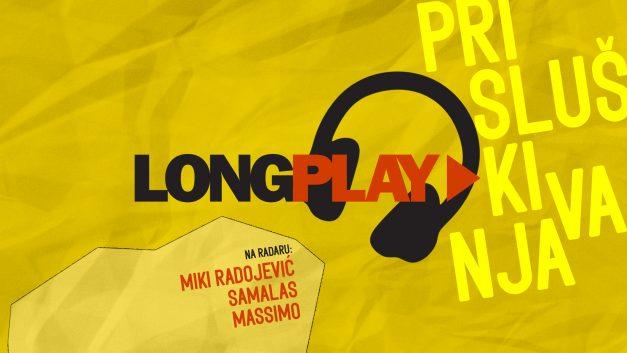 Long Play prisluškivanja: Miki Radojević, Samalas, Massimo